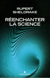 Réenchanter la science (Rupert Sheldrake)